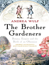 The Brother Gardeners (eBook): Botany, Empire and the Birth of an Obsession